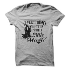 Everythings Better With A Little Magic