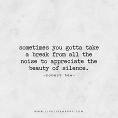 Take A Break Quotes, Happy Life Quotes To Live By, Life Quotes Love, Motivational Quotes For Life, Meaningful Quotes, Happy Quotes, Great Quotes, Inspirational Quotes, Move In Silence Quotes