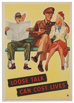 """""""Loose talk can cost lives"""", World War II propaganda poster depicting a German spy, a U. soldier, and his lady friend sitting on a bench. The spy is eavesdropping on the couple's conversation. Old Posters, Posters Vintage, Historic Posters, Retro Posters, Life Poster, Poster Ads, Pin Up, Vintage Advertisements, Vintage Ads"""