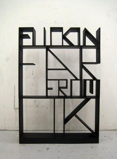 """mini-mal-me: Fuckin Far From Ok, Shelf by Valchromat """"the letter are extruded forming a shelf, its time to make a statement"""""""