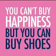 Shoes = Happiness