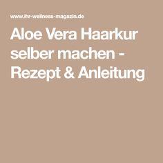 Aloe Vera Haarkur selber machen - Rezept & Anleitung