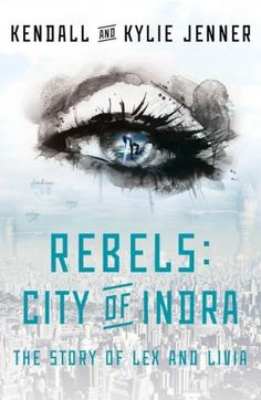 Rebels: City of Indra: The Story of Lex and Livia (Science Fiction) Published June 3, 2014