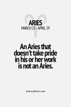So true. I believe most Aries live with stress and anxiety because of this.