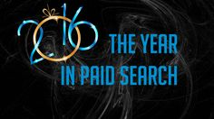 2016: The year in paid search (A year of massive change!). This year will be seen as a watershed moment for mobile, with nearly every change reflecting mobile's now-dominant contribution to search.