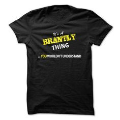 awesome BRANTLY Tee - It's a BRANTLY Thing, You Wouldn't Understand