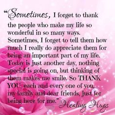 Sometimes I forget to Thank the people who make my life wonderful