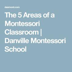 The 5 Areas of a Montessori Classroom | Danville Montessori School