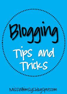 Miss. Whimsy's: Blogging Tips & Tricks
