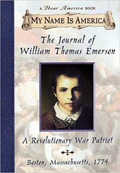 My Name Is America: The Journal Of William Thomas Emerson, A Revolutionary War Patriot: Barry Denenberg Dear America Books, Colonial America Unit, Books To Read, My Books, Book Suggestions, My Name Is, Historical Fiction, Emerson, Revolutionaries
