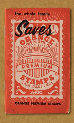 Orange Premium Stamps. Alfred M. Lewis, Inc. The whole family saves. Cash Value 1 Mill.
