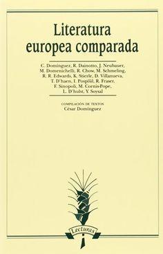 Literatura europea comparada / C. Domínguez ..., D. Villanueva ... [et al.] ; compilación de textos, César Domínguez - Madrid : Arco Libros, D.L. 2013