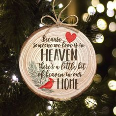 in memory ornament - because someone we love is in heaven, there's a little bit of heaven in our hom