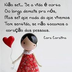 Cora Coralina Dream Quotes, Best Quotes, Funny Quotes, Portuguese Words, Good Sentences, Interesting Quotes, More Than Words, Positive Thoughts, Are You The One