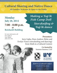 Magical Monday's presents Making a Yup'ik Fish Camp Doll.  Hands on fun with stories and dance!  Join us Monday 7.28.14 at 7pm in Reichardt 201b.