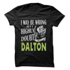 DALTON Doubt Wrong... - 99 Cool Name Shirt ! - #gift for women #gift packaging. MORE ITEMS => https://www.sunfrog.com/LifeStyle/DALTON-Doubt-Wrong--99-Cool-Name-Shirt-.html?68278