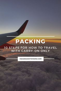 Click through to read 10 Steps for How to Travel with Carry-on Only