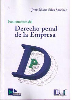 Silva Sánchez, Jesús María Fundamentos del Derecho penal de la empresa. Edisofer, 2013