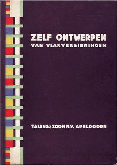 Zelf ontwerpen van vlakversieringen. Teekeningen van G.J. van Lerven. Apeldoorn (Talens & Zoon N.V.) ca. 1930.
