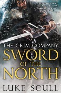 Sword of the North (The Grim Company, #2) by Luke Scull