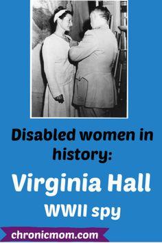 Chronic Fatigue, Chronic Illness, Invisible Illness, Women In History, Disability, Fibromyalgia, Spy, Wwii, Virginia