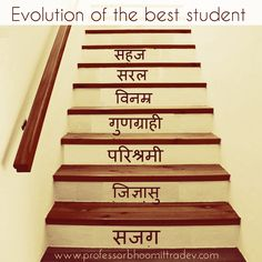 Evolution of the best student : 1) Aware 2) Inquisitive  3) Diligent 4) Quality-imbiber 5) Humble 6) Simple 7) Self(genome)-unfolder