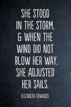 She stood in the storm, and when the wind did not blow her way, she adjusted her sales.