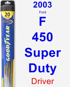 Driver Wiper Blade for 2003 Ford F-450 Super Duty - Hybrid