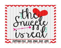 The Snuggle is Real Svg, Svg Files, Cut Files, Cutting Files for Silhouette Cameo/ Cricut, Instant Download. by CutItUpYall on Etsy