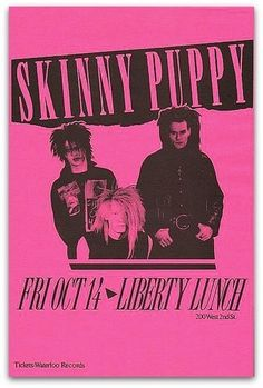 Skinny Puppy flyer, Liberty Lunch, Oct 14 Concert Posters, Music Posters, Rock Band Posters, Skinny Puppy, Goth Bands, Young Lad, Music And Movement, 90s Nostalgia, Music Industry