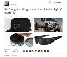 """The """"tough white guy who tries to start fights"""" starter kit. Omg this though lol Funny Starter Packs, Starter Kit, Funny Memes, Hilarious, It's Funny, Bored At Work, Lol, I Love To Laugh, Funny Happy"""