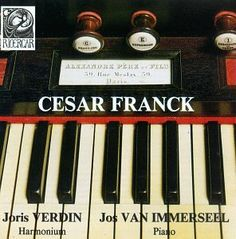 Entree for Harmonium: Pieces for harmonium by Cesar Franck played Joris Verdin, Harmonium and Jos van Immerseel, piano