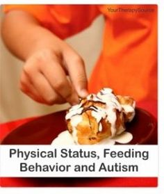 Physical Status, Feeding Behavior and Autism  - pinned by @PediaStaff – Please Visit  ht.ly/63sNt for all our pediatric therapy pins