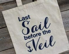 Last Sail Before the Veil, Tote Bag, Cotton Tote, Birthday Gift, Girl Gift, Cotton Tote Bag, Bachelorette Party, Favor, Bachelorette Gift