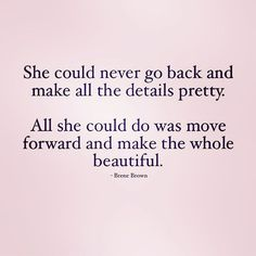 ...JUST MOVE FORWARD 💕 IT'S ALL BEAUTIFUL