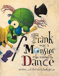 Frank was a Monster who wanted to Dance - use for Halloween time!