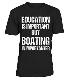 "# T-Shirt Funny Education Important But Boating Importanter .  Special Offer, not available in shops      Comes in a variety of styles and colours      Buy yours now before it is too late!      Secured payment via Visa / Mastercard / Amex / PayPal      How to place an order            Choose the model from the drop-down menu      Click on ""Buy it now""      Choose the size and the quantity      Add your delivery address and bank details      And that's it!      Tags: This apparel is the…"