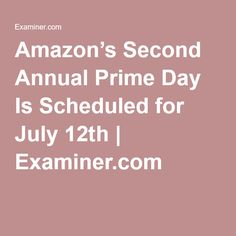 Amazon's Second Annual Prime Day Is Scheduled for July 12th, 2016 -- written by Mariecor Agravante | Examiner.com Schedule, Chart, Amazon, Day, Timeline, Amazons, Riding Habit