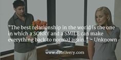 """""""The best relationship in the world is the one in which a SORRY and a SMILE can make everything back to normal again."""" ~ Unknown  #Quote #Love #Marriage #Wedding #Relationships #Datelivery #DateNight #datenite #Couples #Husband #newlyweds #relationshipgoals #Wife #wifequotes #husbandquotes #relationshipquotes #marriagequotes #tbt"""