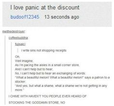 """Panic at the disco """"i write sins not tragedies"""" but the grocery store version."""