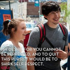 Girls - And NO it's not only a tv-show for girls. Guys can enjoy it, and maybe learn from it as well :) Girls Hbo Quotes, Girl Quotes, Tv Show Quotes, Movie Quotes, Movies Showing, Movies And Tv Shows, Adam Driver Girls, Girls Series, Frases