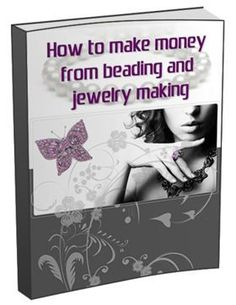 Discover How You Can Start Making Money From Your Own Home Based Jewelry Business As Soon As Tomorrow.  Even If You're A Beginner!