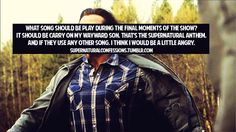 Carry On My Wayward Son as the Supernatural theme song!