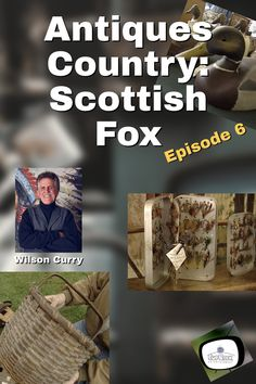 Antiques Country Wilson Curry discovers a Scottish fox, fishing creels and vintage canoes at the Adirondack Museum in beautiful Blue Mountain Lake, New York.