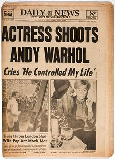NY Daily News Cover - Actress Shoots Andy Warhol, Cries 'He Controlled My Life' Newspaper Front Pages, Newspaper Article, Front Page News, Newspaper Headlines, New York Pictures, Andy Warhol, History Facts, News Today, Historical Photos