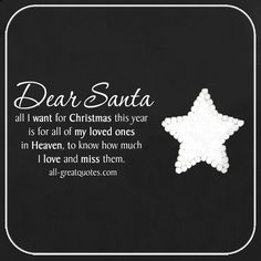 Dear Santa, all I want for Christmas this year is . Miss You Mum, Miss My Dad, Dad In Heaven Quotes, Mom Quotes, Merry Christmas In Heaven, Missing My Husband, Loved One In Heaven, Christmas Quotes, Christmas Thoughts Quotes