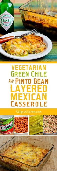 Vegetarian Green Chile and Pinto Bean Layered Mexican Casserole is a tasty Meatless Monday or Cinco de Mayo dinner. If you like bean and cheese burritos, you'll like this gluten-free low-glycemic casserole with the same flavors!  [found on KalynsKitchen.com]
