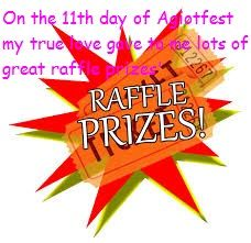 On the 11th day of Agiotfest my true love gave to me lots of great raffle prizes.