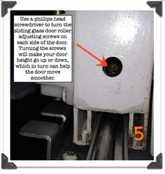 Turn the sliding glass door roller adjusting screws to make the door higher or lower