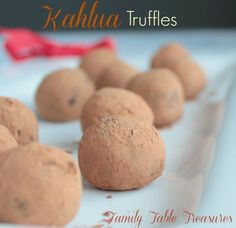 Kahlua Truffles - Family Table Treasures A simple and decadent treat that melts in your mouth!